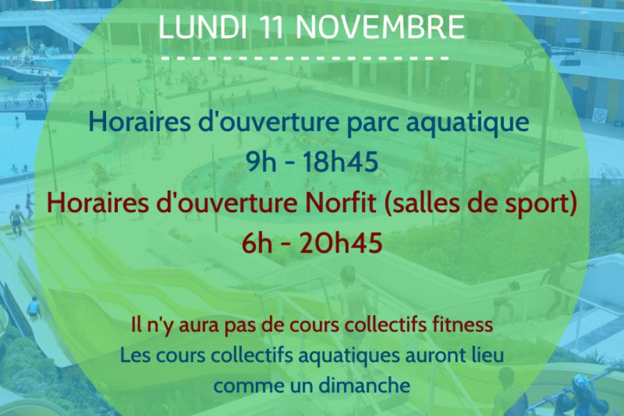 Lundi 11 Novembre: Aquanor est ouvert comme un Dimanche